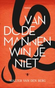 Van dode mannen win je niet Walter van den Berg